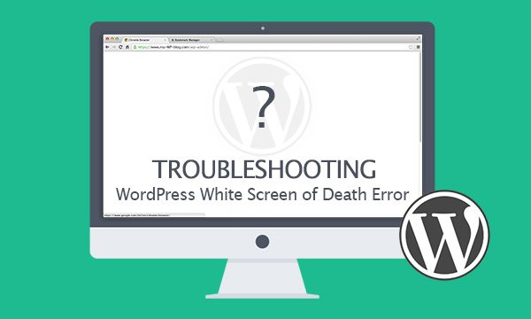 the white screen of death on WordPress
